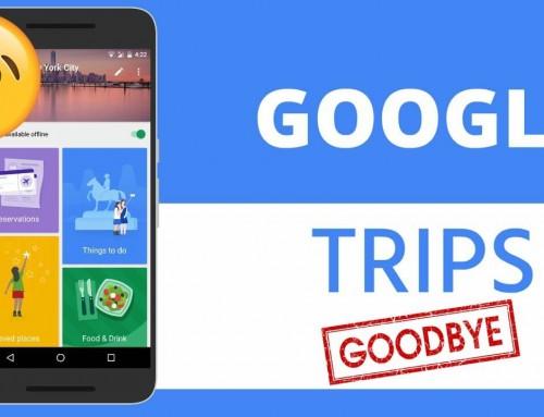 Google Trips · La app cerrará el próximo 5 de Agosto
